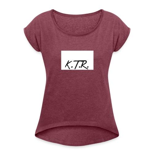 K.T.R. Merchandise - Women's Roll Cuff T-Shirt