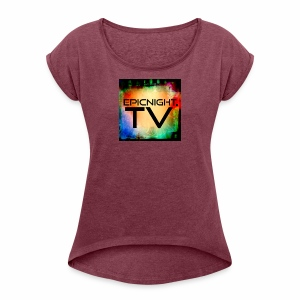 EPICNIGHT.TV - Women's Roll Cuff T-Shirt