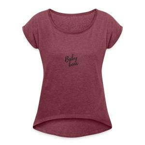 Baby bear - Women's Roll Cuff T-Shirt