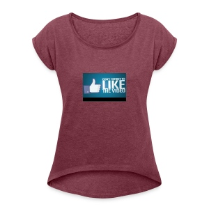 Don't forget to leave like - Women's Roll Cuff T-Shirt