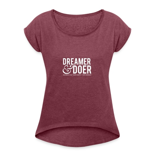 Wealth Weekly Dreamer and Doer Tee - Women's Roll Cuff T-Shirt