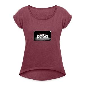 Dyso Platinum design - Women's Roll Cuff T-Shirt