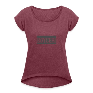 boyceri - Women's Roll Cuff T-Shirt