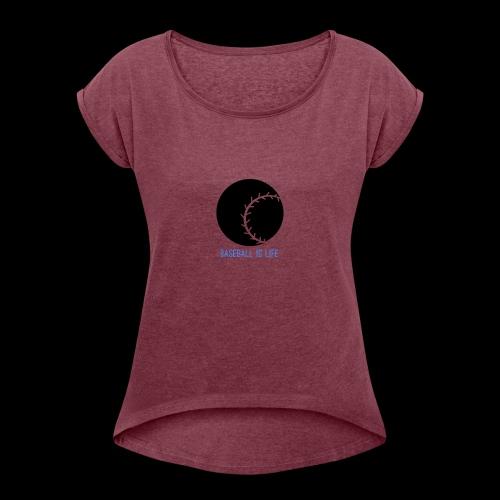 Base Ball Ia Life Logo - Women's Roll Cuff T-Shirt