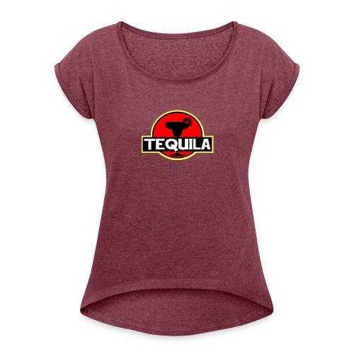 Tequila JP - Women's Roll Cuff T-Shirt