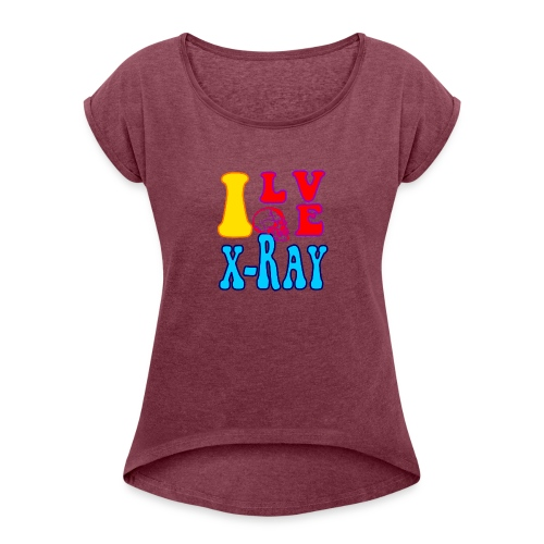 I Love X-Ray - Women's Roll Cuff T-Shirt