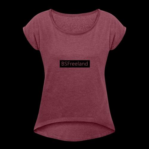 BSFreeland BOGO - Women's Roll Cuff T-Shirt