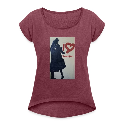 I Love sweetie - Women's Roll Cuff T-Shirt