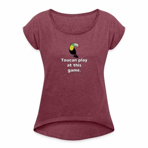 Sassy Toucan - Women's Roll Cuff T-Shirt