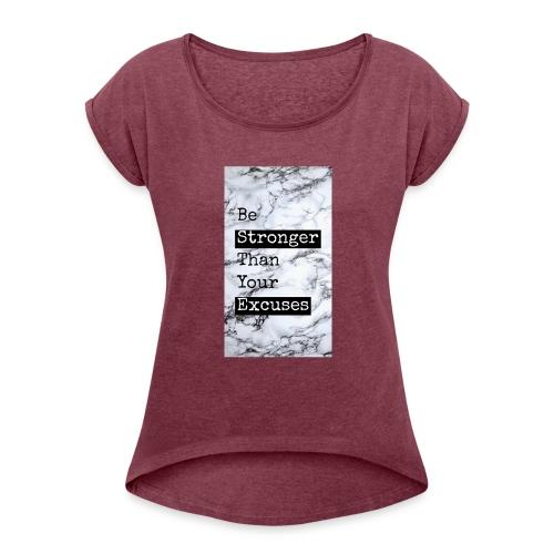 positive reminder - Women's Roll Cuff T-Shirt