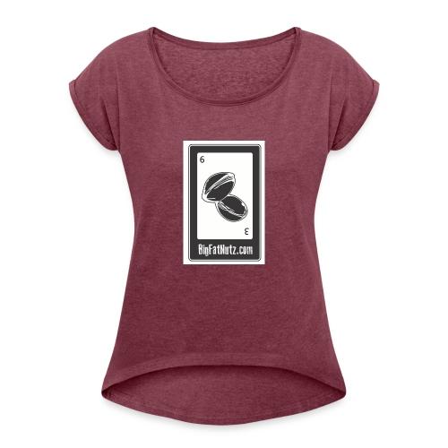 Big Fat Nutz - Women's Roll Cuff T-Shirt
