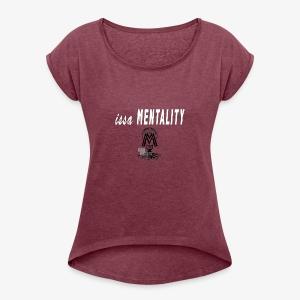 issa Mentality Black and White Logo - Women's Roll Cuff T-Shirt