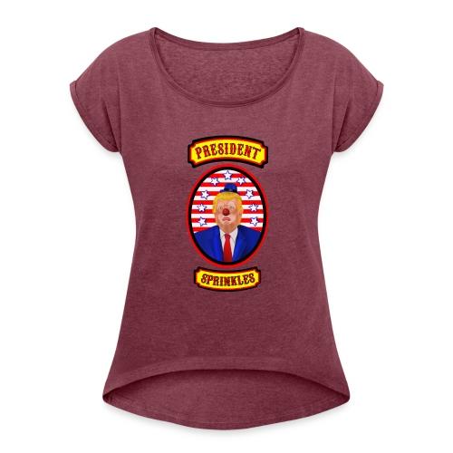 President Sprinkles - Women's Roll Cuff T-Shirt