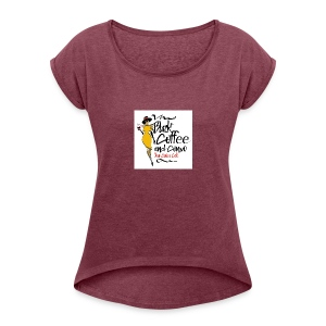 BLACK COFFEE AND COFFEE LOGO - Women's Roll Cuff T-Shirt