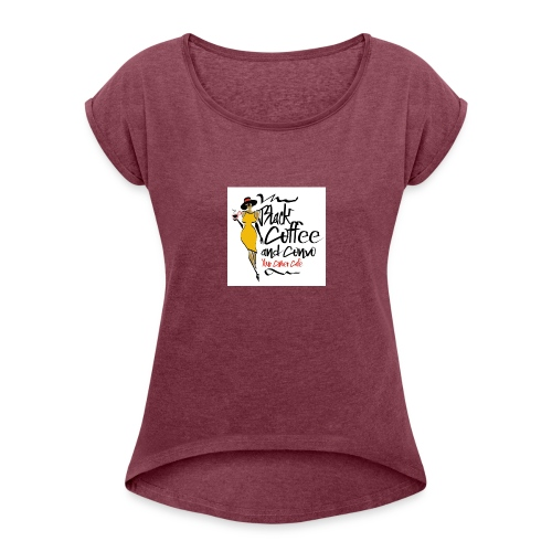 BLACK COFFEE AND COFFEE LOGO - Women's Roll Cuff T-Shirt