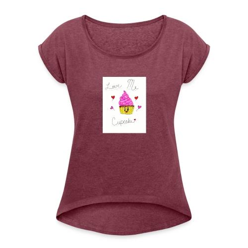 Love Me Cupcake - Women's Roll Cuff T-Shirt