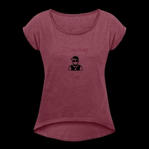 Everything High - Women's Roll Cuff T-Shirt