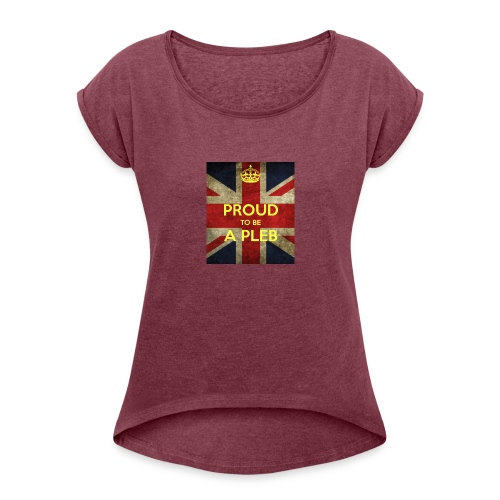 proud-to-be-a-pleb - Women's Roll Cuff T-Shirt