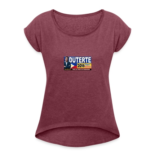 Duterte Icon - Women's Roll Cuff T-Shirt