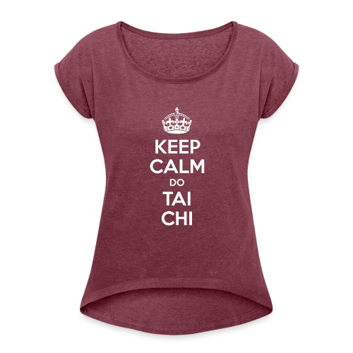 Keep Calm do Tai Chi (white) - Women's Roll Cuff T-Shirt