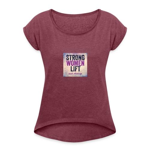 strong women - Women's Roll Cuff T-Shirt