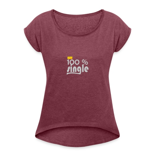 single - Women's Roll Cuff T-Shirt