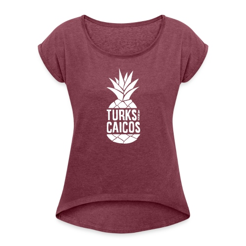 Turks and Caicos Pineapple - Women's Roll Cuff T-Shirt