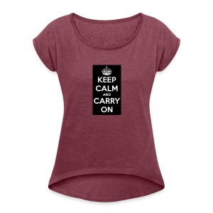 KEEP CALM AND SUB TO DIAMOND - Women's Roll Cuff T-Shirt
