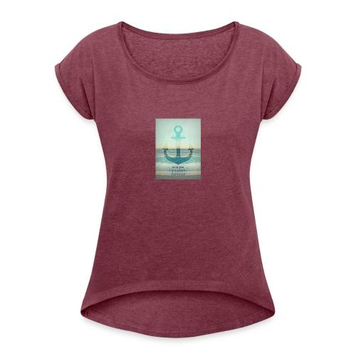 God is my anchor - Women's Roll Cuff T-Shirt