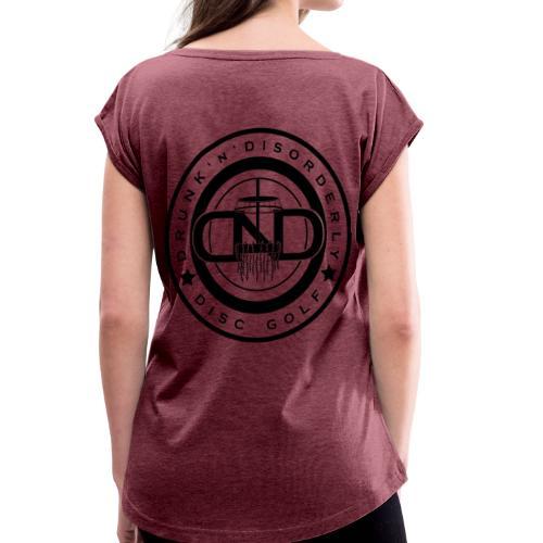 Drunk N Disorderly Disc Golf - Women's Roll Cuff T-Shirt