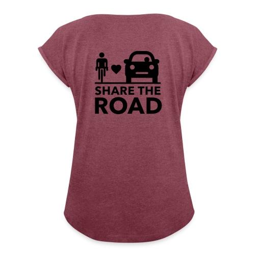 Share the road - Women's Roll Cuff T-Shirt
