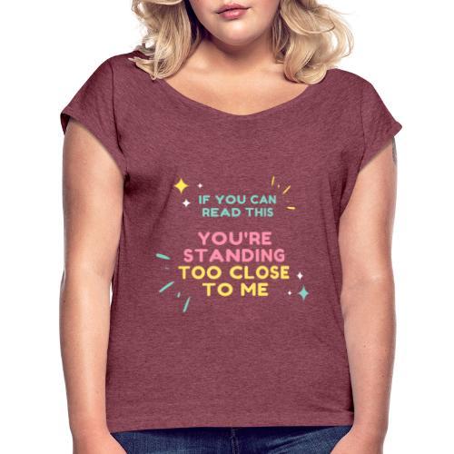 IF YOU CAN - Women's Roll Cuff T-Shirt