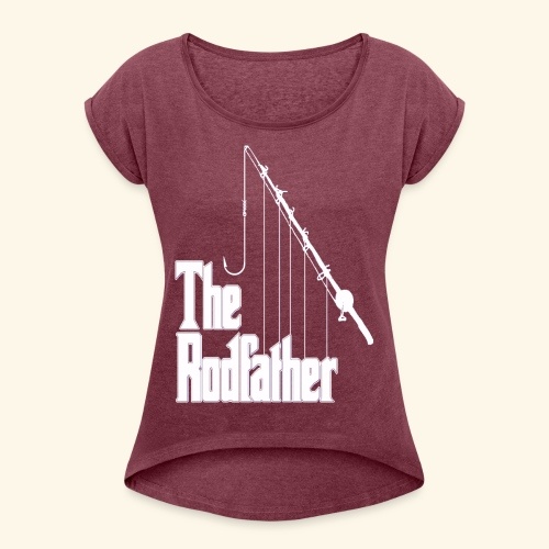 Rodfather - Women's Roll Cuff T-Shirt