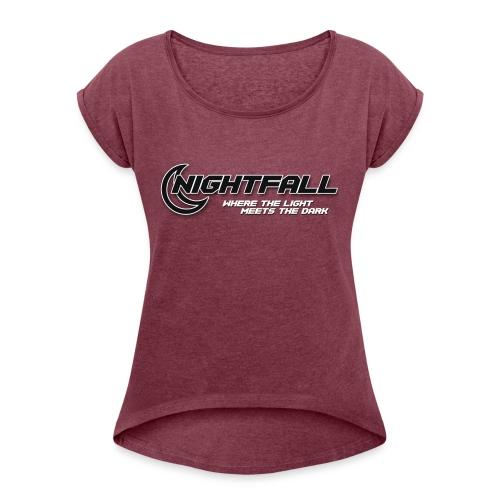 NightFall w/ Slogan - Women's Roll Cuff T-Shirt