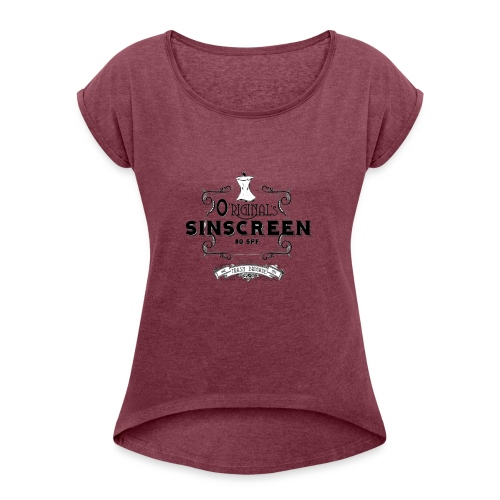 O'Riginal's Sinscreen - Women's Roll Cuff T-Shirt