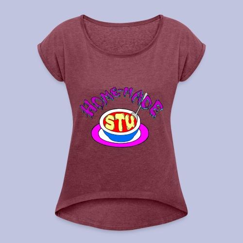 home made stu Logo - Women's Roll Cuff T-Shirt