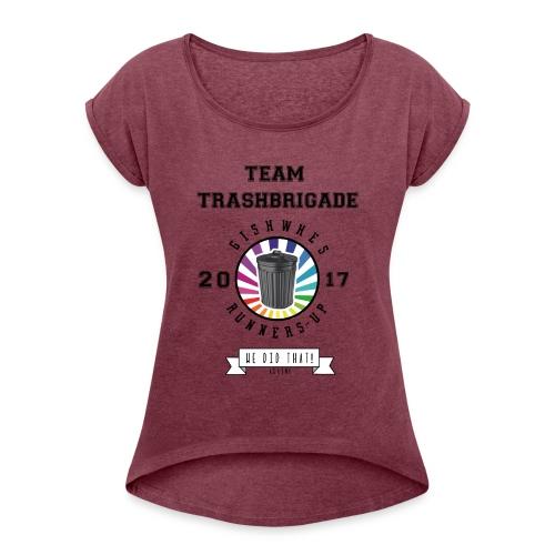 TrashBrigade 2017 - Women's Roll Cuff T-Shirt