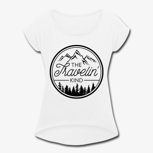 The Travelin Kind - Women's Roll Cuff T-Shirt