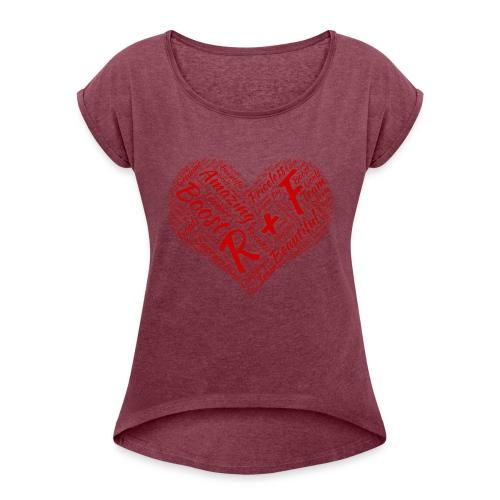 R+F Red Heart - Women's Roll Cuff T-Shirt