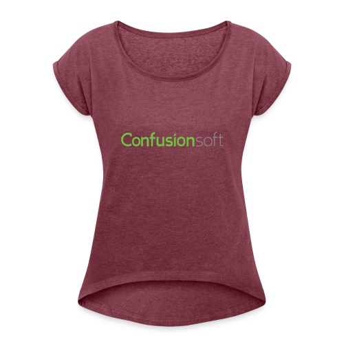 Does email marketing really have to be so hard? - Women's Roll Cuff T-Shirt