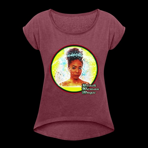 Black Woman Magic - Women's Roll Cuff T-Shirt