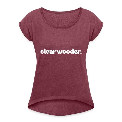 Clearwooder - Women's Roll Cuff T-Shirt