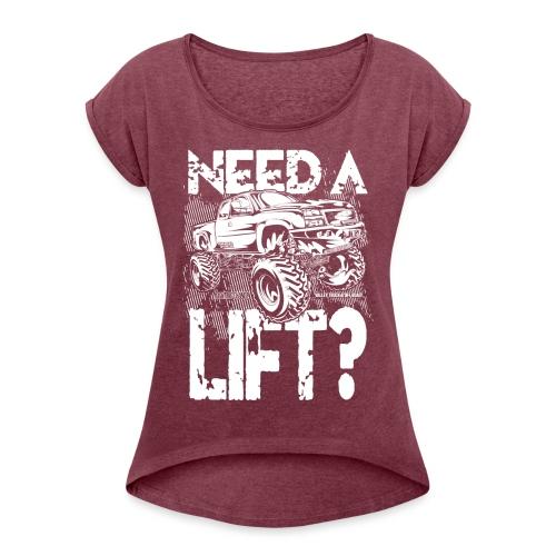 Truck Need a Lift - Women's Roll Cuff T-Shirt
