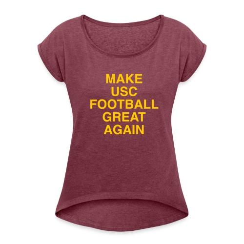 Make USC Football Great Again - Women's Roll Cuff T-Shirt
