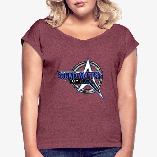 SOUND MATTERS Badge - Women's Roll Cuff T-Shirt