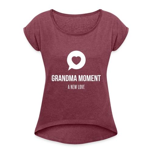 Grandma Moment - Women's Roll Cuff T-Shirt