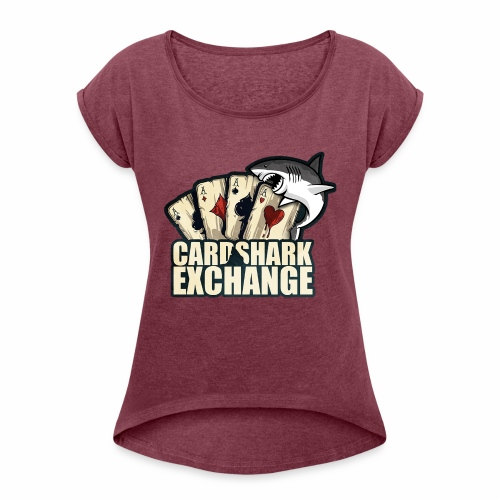Card Shark 1 - Women's Roll Cuff T-Shirt