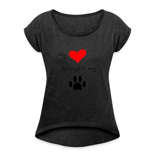 Dog Lovers shirt - My Heart Belongs to my Dog - Women's Roll Cuff T-Shirt