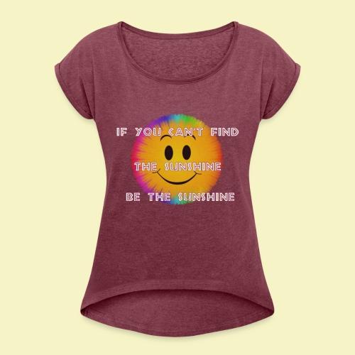 Sunshine - Women's Roll Cuff T-Shirt