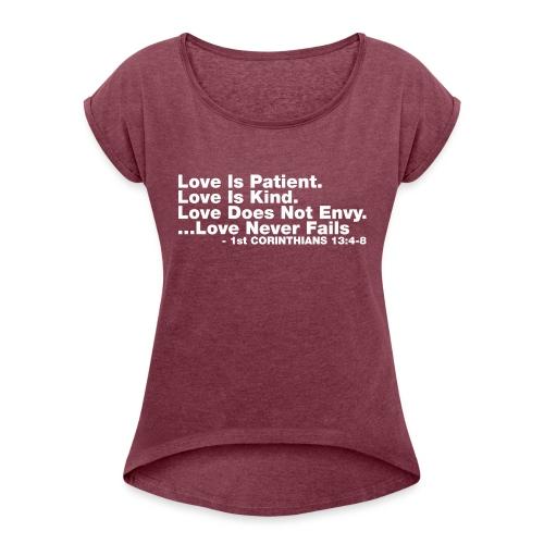 Love Bible Verse - Women's Roll Cuff T-Shirt
